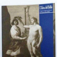 Arte: L´IDEA DEL BELLO. VIAGGIO PER ROMA NEL SEICENTO CON GIOVANNI PIETRO BELLORI. GUIDA BREVE. ROMA. Lote 71614515