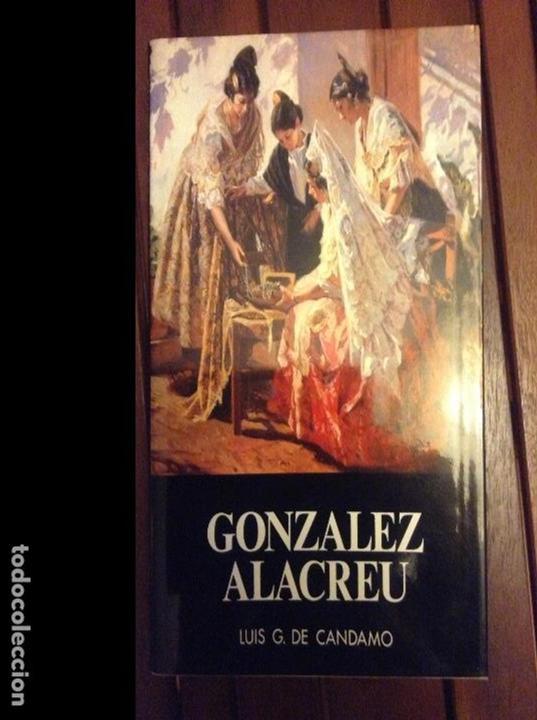 LIBRO DEL PINTOR JUAN GONZÁLEZ ALACREU. PERFECTO ESTADO. (Arte - Catálogos)