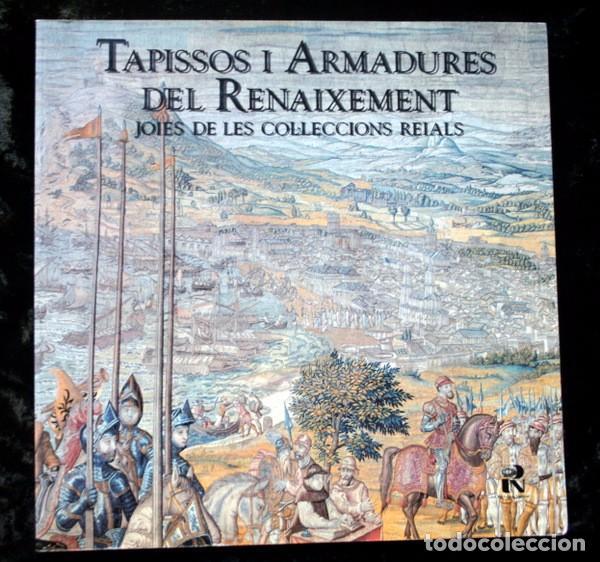 TAPISSOS I ARMADURES DEL RENAIXEMENT - JOIES DE LES COL.LECCIONS REAIALS - GRAN FORMATO (Arte - Catálogos)