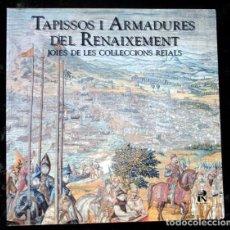 Arte: TAPISSOS I ARMADURES DEL RENAIXEMENT - JOIES DE LES COL.LECCIONS REAIALS - GRAN FORMATO. Lote 72775627