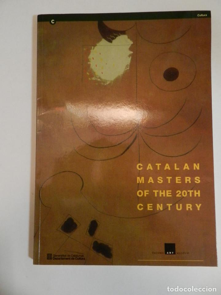 CATALAN MASTERS OF THE 20TH CENTURY BY TACOMA ART MUSEUM 1997, (Arte - Catálogos)