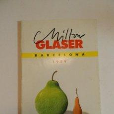 Arte: MILTON GLASER. SALÓ DEL TINELL, BARCELONA 20 D´OCTUBRE A 26 DE NOVEMBRE1989 CATÁLOGO EXPOSICIÓN. Lote 231853190