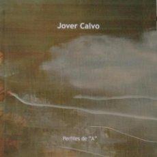 Arte: JOVER CALVO. CENTRE DE CULTURA D'ALCOI. CATÁLOGO.. Lote 73581307
