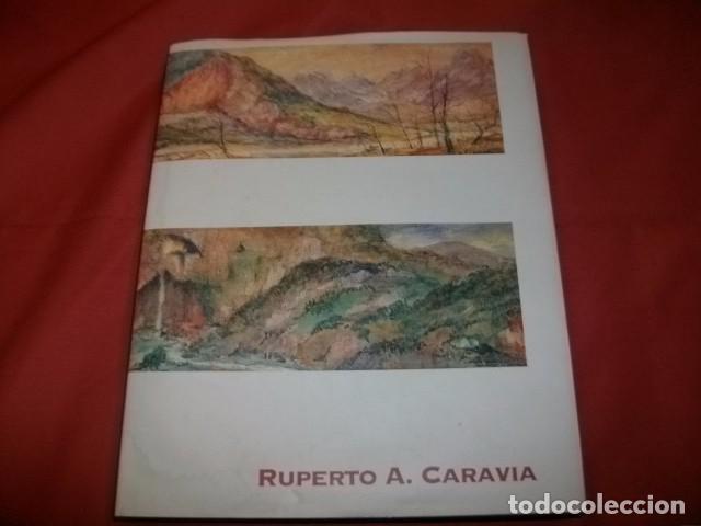 RUPERTO A. CARAVIA. PINTOR DE ASTURIAS. EXPOSICIÓN ANTOLÓGICA (Arte - Catálogos)