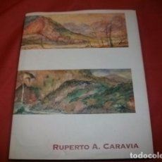 Arte: RUPERTO A. CARAVIA. PINTOR DE ASTURIAS. EXPOSICIÓN ANTOLÓGICA. Lote 73691171