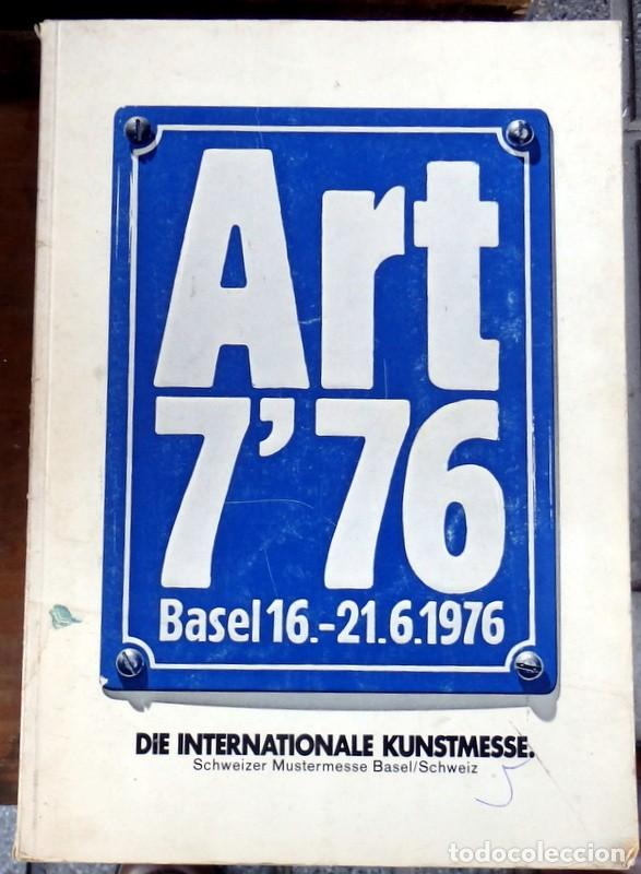 ART 7`76 BASEL, DIE ITERNATIONALE KUNTSTMESSE, 640 PAGINAS (Arte - Catálogos)