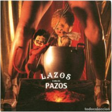 Arte: CARLOS PAZOS - LAZOS - INVITACIÓN-CATÁLOGO INAUGURACIÓN GALERÍA CARLES TACHÉ BARCELONA, 2001. Lote 74161063