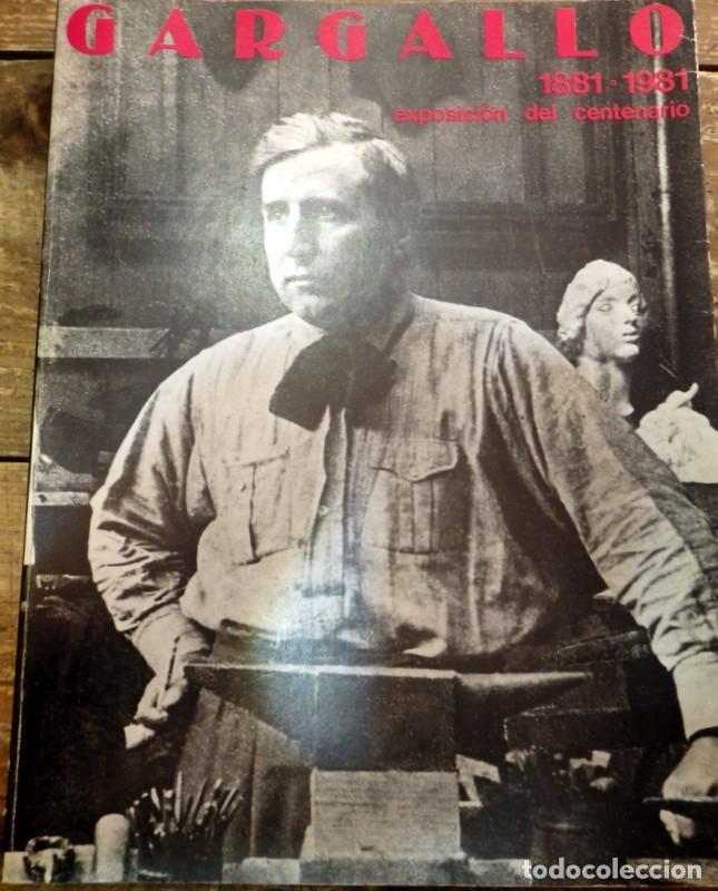 GARGALLO, 1881-1981, CATALOGO EXPOSICION DEL CENTENARIO (Arte - Catálogos)