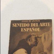 Arte: SENTIDO DEL ARTE ESPAÑOL - 1964 - JOSE MARIA JUNOY. Lote 75155303