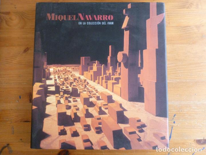 MIQUEL NAVARRO EN LA COLECCION DEL IVAM - TEXTO EN ESPAÑOL-INGLES MIQUEL NAVARRO - 2005 (Arte - Catálogos)