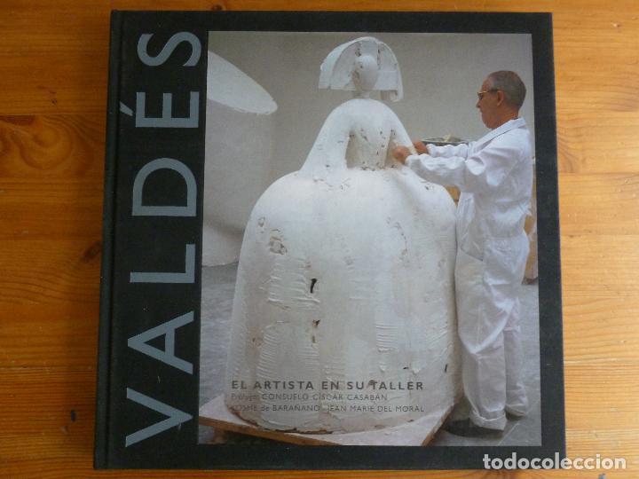 VALDES. EL ARTISTA EN SU TALLER. TF EDITORES. 2003 154PP (Arte - Catálogos)