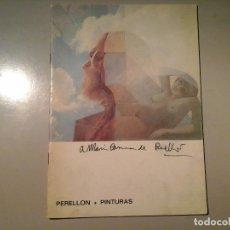 Art: PERELLON. PINTURAS. DEDICATORIA AUTÓGRAFA. CLUB INTERNACIONAL DE PRENSA 1972. MANUEL CONDE.EROTISMO.. Lote 75741491