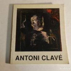 Arte: ANTONI CLAVÉ - PINTURAS Y ESCULTURAS 1971 AL 1991 EXPOSICIÓN RETROSPECTIVA 1991. Lote 76609279