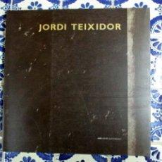Arte: JORDI TEIXIDOR. Lote 77272025