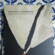 Arte: ANDALUCÍA Y LA MODERNIDAD. DEL EQUIPO 57 A LA GENERACIÓN DE LOS 70. Lote 77432953