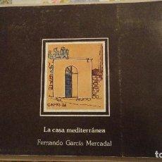 Arte: FERNANDO GARCIA MERCADAL.LA CASA MEDITERRANEA.1984. Lote 77815829