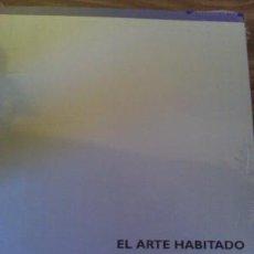 Arte: EL ARTE HABITADO. COLECCIÓN EL MONTE OBRA NUEVA. Lote 78298861