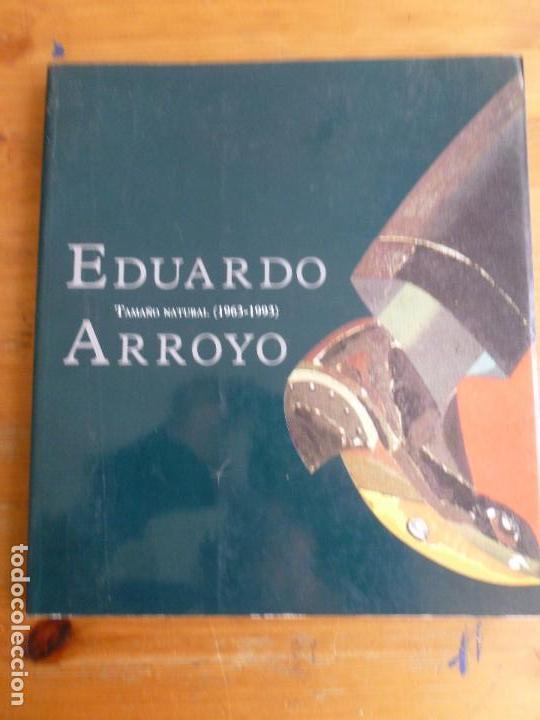 EDUARDO ARROYO. TAMAÑO NATURAL (1963-1993) EXPOSICIONES REKALDE, BILBAO 1994 144PP (Arte - Catálogos)