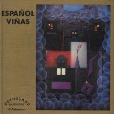 Arte: CATALOGO EXPO ESPAÑOL VIÑAS GALERIA GOTHSLAND BARCELONA 1988. TAPA DURA COLOR. Lote 78955409