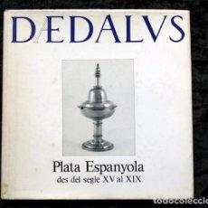 Arte: PLATA ESPANYOLA DES DEL SEGLE XV AL XIX - MUY ILUSTRADO. Lote 79606909