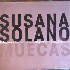 Arte: SUSANA SOLANO. MUECAS. CATÁLOGO DE SU EXPOSICIÓN EN EL MACBA, 1999.. Lote 80595990