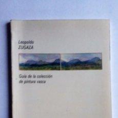 Arte: LEOPOLDO ZUGAZA-GUÍA DE LA COLECCIÓN DE PINTURA AVSCA-MUESO DE ARTE E HISTORIA DE DURANGO, 1988. Lote 83097800