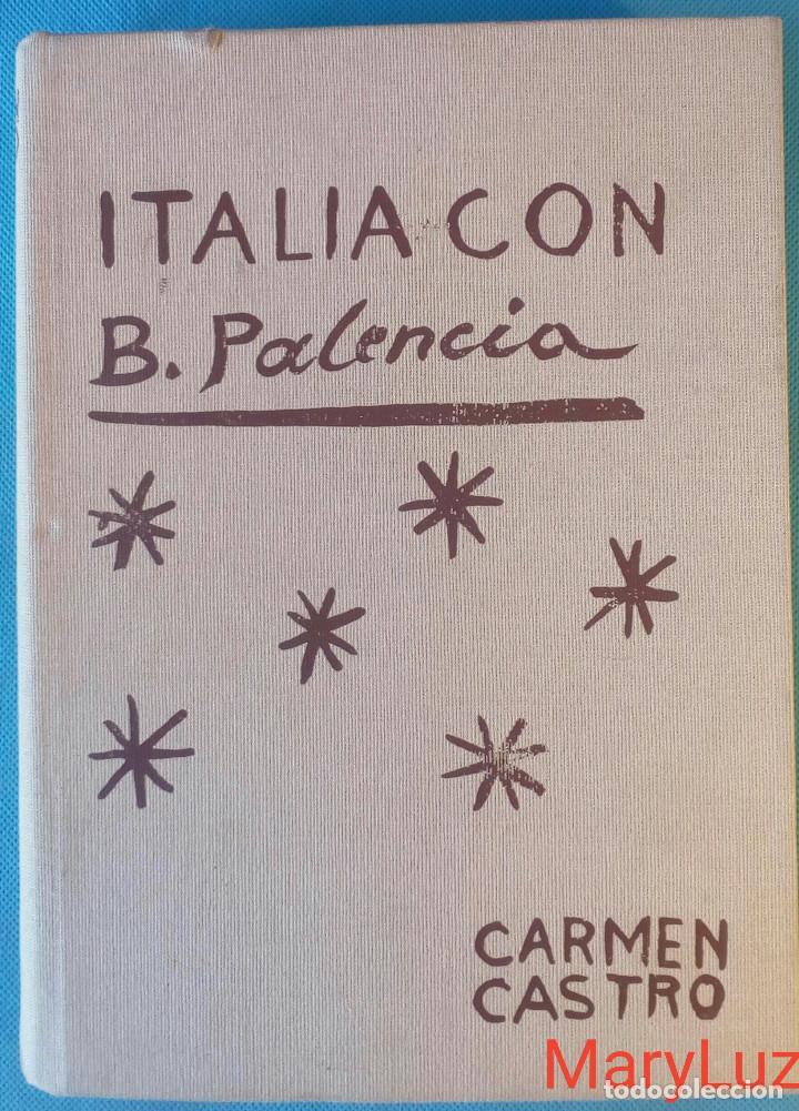 ITALIA CON BENJAMÍN PALENCIA -CARMEN CASTRO- CON DIBUJOS DE B. PALENCIA. (Arte - Catálogos)
