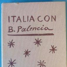 Arte: ITALIA CON BENJAMÍN PALENCIA -CARMEN CASTRO- CON DIBUJOS DE B. PALENCIA.. Lote 184545951