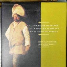 Arte: LOS GRANDES MAESTROS DE LA PINTURA FLAMENCA EN EL SIGLO DE RUBENS. Lote 84526056