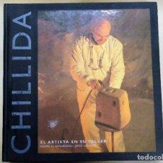 Arte: CHILLIDA EL ARTISTA EN SU TALLER TEXTO DE KOSME DE BARAÑANO 2003 FOTOS DE JESUS URIARTE. Lote 84711372