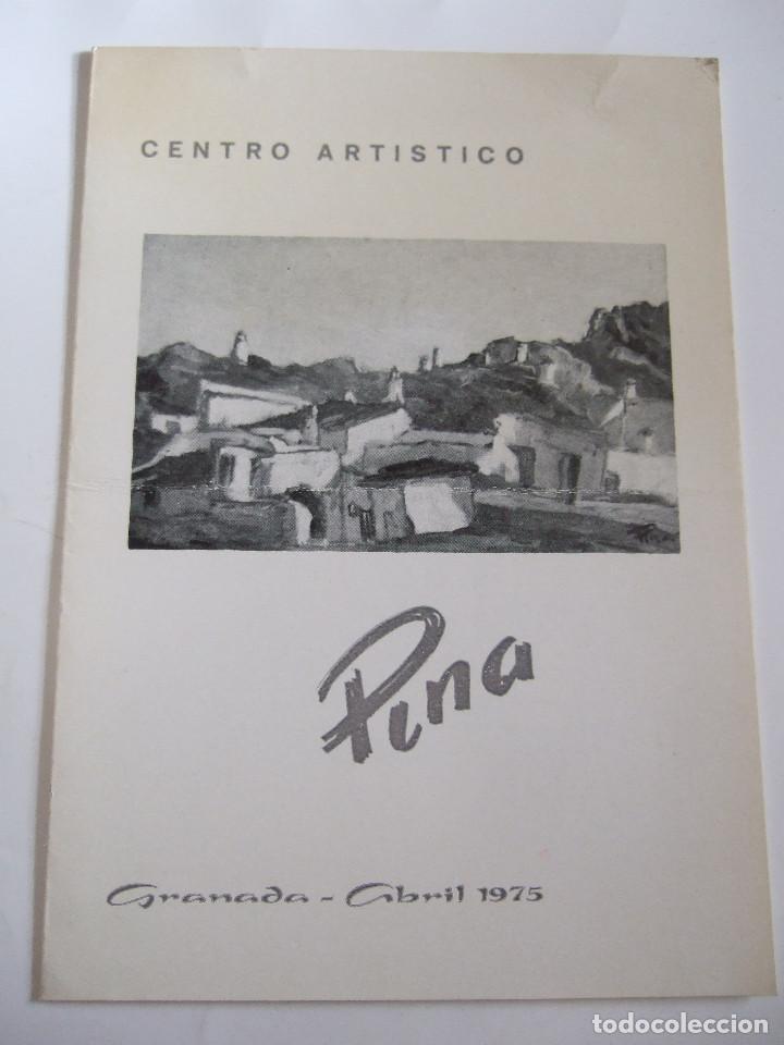 PINA - FOLLETO DIPTICO EXPOSICION - 1975 - CENTRO ARTISTICO - GRANADA (Arte - Catálogos)