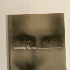 Arte: ANTONIO SAURA RETRATOS IMAGINARIOS PINTURAS 1989-1996 LUZ VELASCO DIFICIL AGOTADO CATALOGO. Lote 85699852