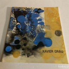 Arte: XAVIER GRAU. CATÁLOGO PINTURA DICIEMBRE 1993. BANCO ZARAGOZANO.. Lote 85984332