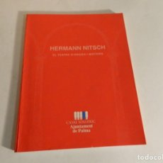 Arte: HERMANN NITSCH, EL TEATRE D'ORGIES I MISTERIS CASAL SOLLERIC 1996 CATÁLOGO CATALOG CATALOGUE. Lote 86804216