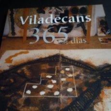 Arte: JOAN PERE VILADECANS. 365 DIAS. CENTRO CULTURAL CONDE DUQUE. MADRID. 2000. Lote 86812716