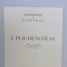 Arte: J.PUIGDENGOLAS // PINTURAS // INVITACIÓN // CATÁLOGO EXPOSICIÓN // LA PINACOTECA // 1942 / BARCELONA. Lote 86936308