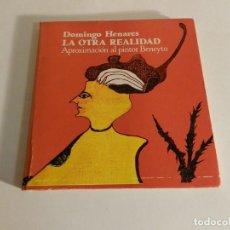 Arte: LA OTRA REALIDAD. APROXIMACION AL PINTOR BENEYTO DOMINGO HENARES 1983 . Lote 87117964