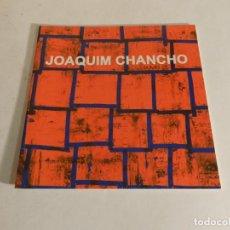Arte: JOAQUIM CHANCHO PINTURES I DIBUIXOS. GALERIA CORT, BANYOLES, GIRONA. 2006 CATÁLOGO CATALOG CATALOGUE. Lote 87125436