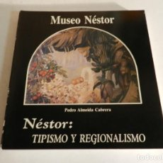 Arte: MUSEO NESTOR : TIPISMO Y REGIONALISMO PEDRO ALMEIDA CABRERA . Lote 87130036