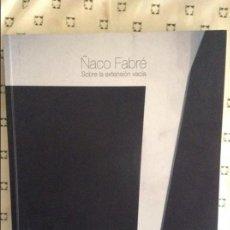 Arte: ÑACO FABRÉ - SOBRE LA EXTENSIÓN VACÍA (OBRA 2000 - 2012) CASAL SOLLERIC. Lote 87423552