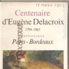 Arte: CATÁLOGO-DESPLEGABLE, EXPOSICIÓN CENTENARIO DE EUGENE DELACROIX, PARIS-BURDEOS, 1964. Lote 87425916