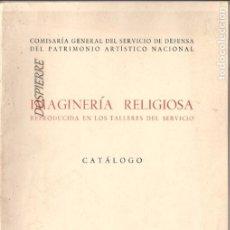 Arte: CATÁLOGO, IMAGINERIA RELIGIOSA, REPRODUCIDA EN LOS TALLERES DEL SERVICIO, 1945. Lote 87426256