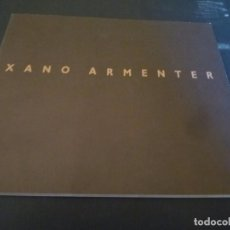 Arte: XANO ARMENTER. CATÁLOGO EXPOSICIÓN SALA PARÉS. BARCELONA.1992. Lote 87465008