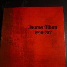 Arte: JAUME RIBAS. 1990-2011. CATÁLOGO EXPOSICIÓN CENTRE D' ART TECLA SALA. HOSPITALET. BARCELONA, 2012. Lote 87547944