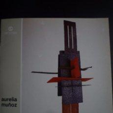 Arte: AURELIA MUÑOZ. CATÁLOGO CAJA DE AHORROS DEL MEDITERRANEO. ELCHE. 1991. Lote 195145787