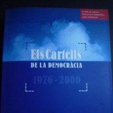 Arte: CARTELES. ELS CARTELLS DE LA DEMOCRACIA. 1976-2000 EXPOSICIÓN FUNDACIÓ CAIXA TARRAGONA. 2002. Lote 88279332