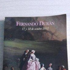 Arte: CATÁLOGO SUBASTA 377 FERNANDO DURAN 17,18 Y 19 DE OCTUBRE 2012. Lote 88911596