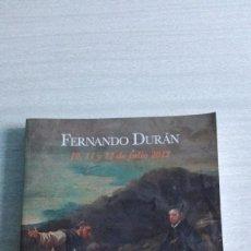 Arte: CATÁLOGO SUBASTA 375 FERNANDO DURAN 10, 11 Y 12 DE JULIO2012. Lote 88911820