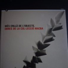 Arte: MÉS ENLLÀ DE L' OBJECTE.CRISTOFOL. RABASCALL.PONSATI.ANGEL FERRANT. COL.LECIÓ MACBA 2008. Lote 89034528