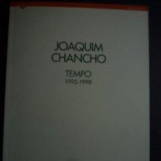 Arte: JOAQUIM CHANCHO. TEMPO 1995-1998. EXPOSICIÓN CENTRE D' ART SANTA MÒNICA. BARCELONA. 1999. Lote 89062604